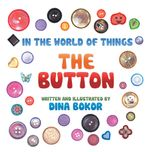 The Button : In the world of things - Dina Bokor