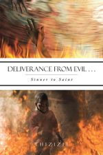 Deliverance from Evil . . . : Sinner to Saint -  Thizizit