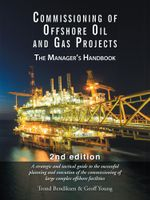 Commissioning of Offshore Oil and Gas Projects : The Manager's Handbook - Trond Bendiksen