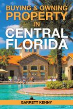 Buying & Owning Property in Central Florida - Garrett Kenny
