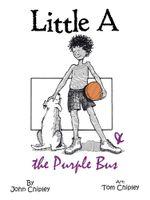 Little A & the Purple Bus - John Chipley