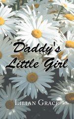 Daddy's Little Girl - Lilian Grace