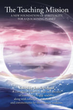 The Teaching Mission : A New Foundation of Spirituality for a Quickening Planet - Jim Cleveland