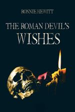 The Roman Devil's Wishes - Ronnie Hewitt
