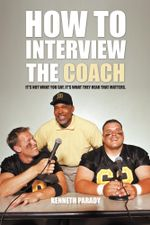 How to Interview the Coach : It's Not What You Say, It's What They Hear That Matters - Kenneth Parady