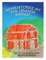 Adventures at the Orange Barnge - Wilma Ruggiero