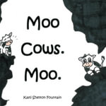 Moo Cows. Moo. - Kayli Shelton Fountain
