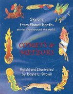 Skylore from Planet Earth : stories from around the world...: COMETS & METEORS - Dayle L. Brown