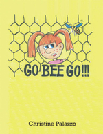 Go Bee Go! - Christine Palazzo