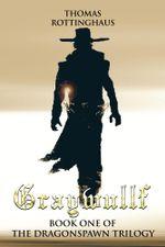 Graywullf : Book One of the Dragonspawn Trilogy - Thomas Rottinghaus