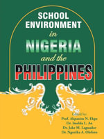 School Environment in Nigeria and the Philippines - Dr. Princewill Egwuasi