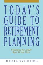 Today's Guide to Retirement Planning - David Hays