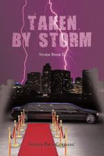 Taken by Storm : Storm Book II - Steven Paul-Germane