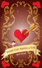 Every Cat Needs a Toy - April Bonds