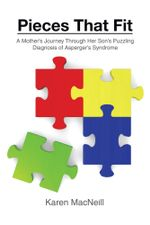 Pieces That Fit : A Mothers Journey Through Her Son's Puzzling Diagnosis of Asperger's Syndrome - Karen MacNeill