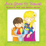 Ava Goes to Hawaii : Grammie and the Gecko Series - Sharon Denucci