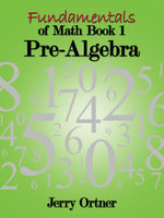 Fundamentals of Math Book 1 : Pre-Algebra - Jerry Ortner