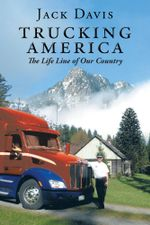 Trucking America : The Life Line of Our Country - Jack Davis