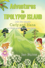 Adventures on Tipolypop Island : Angels Carly and Hana - Jan Steins