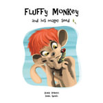 Fluffy Monkey and His Magic Seed - Denise Roberts