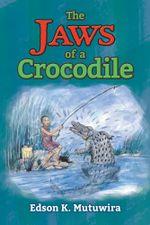 The Jaws of a Crocodile - Edson Kudzai Mutuwira