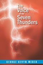The Voice of the Seven Thunders - George Kevyn Weber