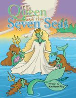 The Queen of the Seven Seas - Kathleen Roy