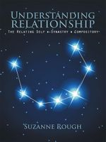 UNDERSTANDING RELATIONSHIP : The Relating Self  Synastry  Compository - Suzanne Rough