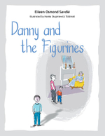 Danny and the Figurines - Eileen Osmond Savdie