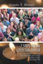 7 Steps for an Effectual Prayer - Joseph T. Dosso
