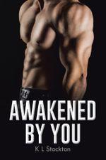 Awakened by You - K. L. Stockton