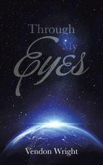 Through My Eyes - Vendon Wright