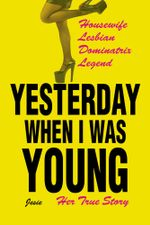 Yesterday When I was Young : Her True Story -  Jesie