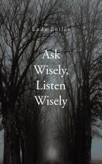 Ask Wisely, Listen Wisely - Enda Butler