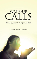 Wake-up Calls : Wake-up, time to change your Path - Satish D H Thaker