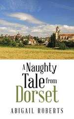 A Naughty Tale from Dorset - Abigail Roberts
