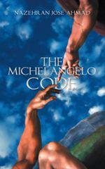 The Michelangelo Code - Nazehran Jose Ahmad
