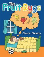 The Fruit Bugs - Claire Newby