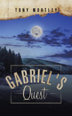 GABRIEL'S QUEST - Tony Mortley