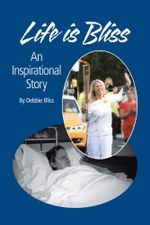 Life is Bliss : An Inspirational Story - Debbie Bliss