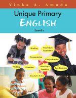 Unique Primary English : Level 1 - Yinka A. Amuda