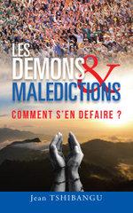 Les Demons & Maledictions : Comment S'En Defaire ? - Jean Tshibangu