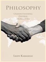 Philosophy : Understanding Diverse Moralities - Leon Kabasele