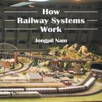 How Railway Systems Work - Jongpil Nam