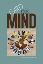 Gird Your Mind - Uchenna Egbuchulam