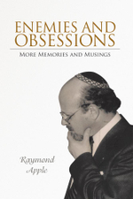 Enemies and Obsessions : More Memories and Musings - Raymond Apple