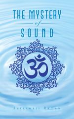 The Mystery of Sound - Saraswati Raman