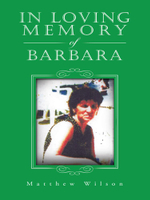 In Loving Memory of Barbara - Matthew Wilson
