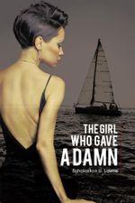 The Girl Who Gave a Damn - Scholastica U. Lawrie