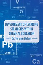 Development of Learning Strategies Within Chemical Education - Dr. Terence McIvor
